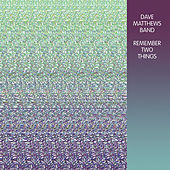 Play & Download Remember Two Things by Dave Matthews Band | Napster