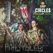 Play & Download Crop Circles EP by Frikstailers | Napster