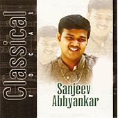 Classical Vocal: Sanjeev Abhyankar by Sanjeev Abhyankar