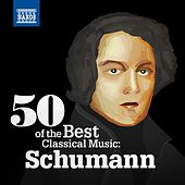 50 of the Best Classical Music: Schumann by Various Artists