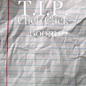 Click Click Boom by T.I.P.