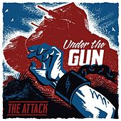 Play & Download Under the Gun by The Attack | Napster