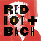 Play & Download Red Hot + Bach by Various Artists | Napster