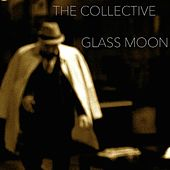 Glass Moon by The Collective