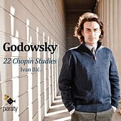 Play & Download Godowsky: 22 Studies on Chopin's Etudes, for the Left Hand Alone by Ivan Ilic | Napster