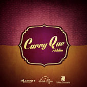Play & Download Curry Que Riddim by Various Artists | Napster