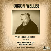 The Hitch-Hiker and the Master of Ballantrae by Orson Welles