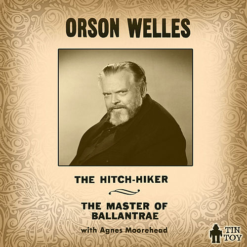 Play & Download The Hitch-Hiker and the Master of Ballantrae by Orson Welles | Napster
