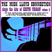 The Mick Lloyd Connection Sing the Hits of Keith Urban, Volume 2 by The Mick Lloyd Connection