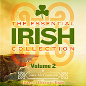 Play & Download The Essential Irish Collection, Vol. 2 (Remastered Extended Edition) by John McCormack | Napster