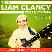 The Liam Clancy Collection, Vol. 1 (Digital Remastered Edition) by Liam Clancy