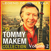 The Tommy Makem Collection, Vol. 2 (Extended Remastered Edition) by Tommy Makem