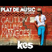 Play & Download Play De Music (Mango Riddim) by KES the Band | Napster