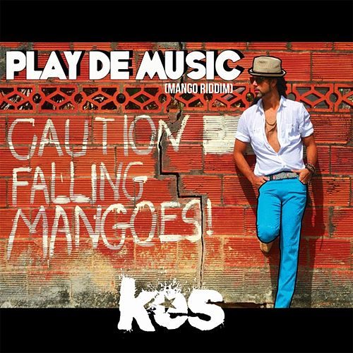 Play De Music (Mango Riddim) by KES the Band