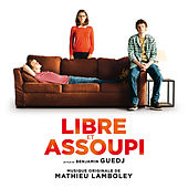 Libre et assoupi (Bande originale du film) by Various Artists