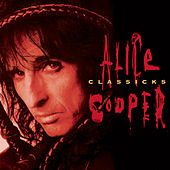 Play & Download Classicks by Alice Cooper | Napster