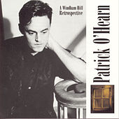 Play & Download A Windham Hill Retrospective by Patrick O'Hearn | Napster