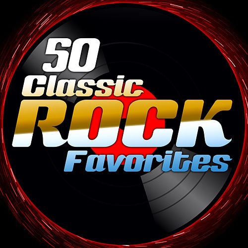 Play & Download 50 Classic Rock Favorites by Various Artists | Napster