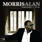 Play & Download Sometimes I Wish by Morris Alan | Napster