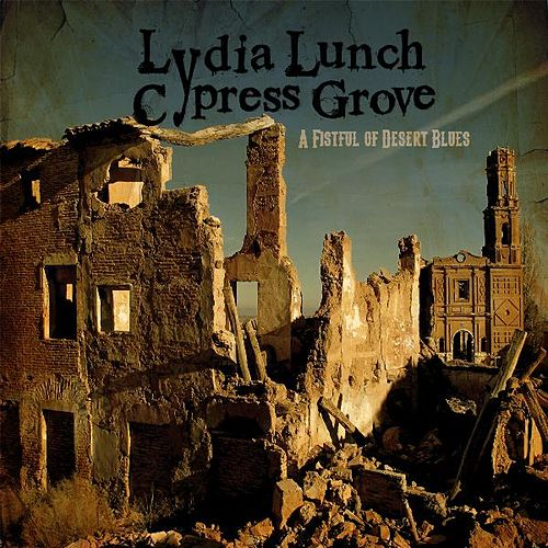 A Fistful of Desert Blues by Lydia Lunch