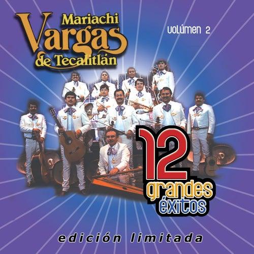 Play & Download 12 Grandes exitos Vol. 2 by Mariachi Vargas de Tecalitlan | Napster