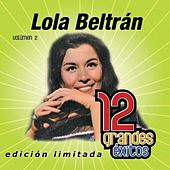 12 Grandes exitos Vol. 2 by Lola Beltran