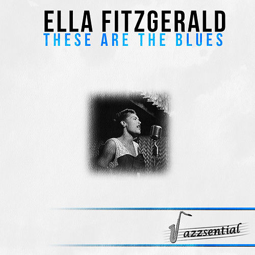 Play & Download Essential (These Are the Blues) by Ella Fitzgerald | Napster