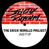 Play & Download Jazz It Up by Erick Morillo | Napster