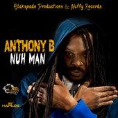 Nuh Man - Single by Anthony B