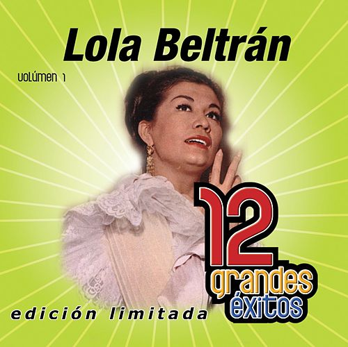 Play & Download 12 Grandes exitos Vol. 1 by Lola Beltran | Napster