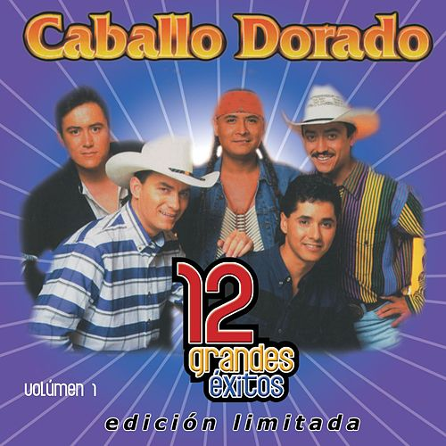Play & Download 12 Grandes exitos Vol. 1 by Caballo Dorado | Napster