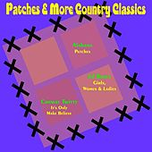 Play & Download Patches & More Country Classics by Various Artists | Napster