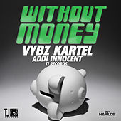Play & Download Without Money - Single by VYBZ Kartel | Napster