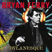 Play & Download Dylanesque by Bryan Ferry | Napster