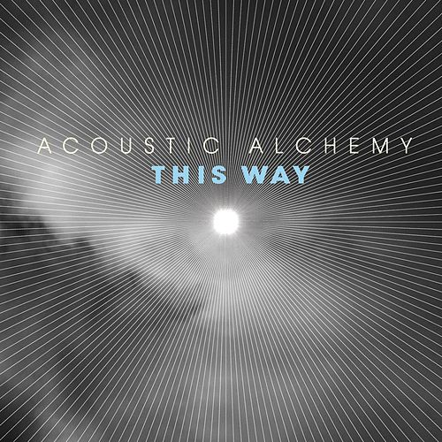 This Way von Acoustic Alchemy