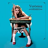 Play & Download Veronica Orozco by Verónica Orozco | Napster