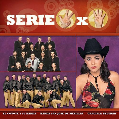 Play & Download Serie 3x4 (Coyote, Graciela Beltran, Banda San Jose De Mesillas) by Various Artists | Napster