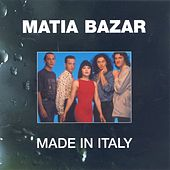 Play & Download Made In Italy by Matia Bazar | Napster