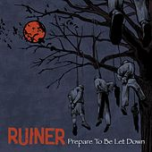 Play & Download Prepare To Be Let Down by Ruiner | Napster