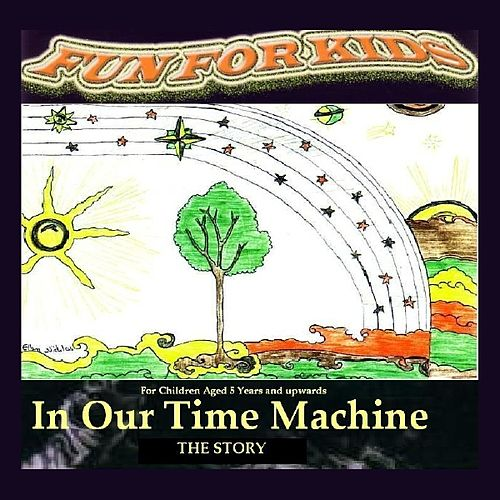 Play & Download In Our Time Machine (The Story) by Fun For Kids | Napster
