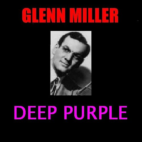 Play & Download Deep Purple by Glenn Miller | Napster