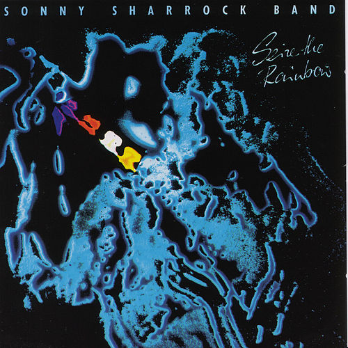 Play & Download Seize The Rainbow by Sonny Sharrock | Napster