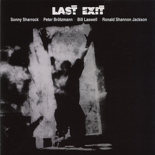 Play & Download Last Exit by Last Exit | Napster