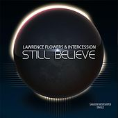 Still Believe by Lawrence Flowers