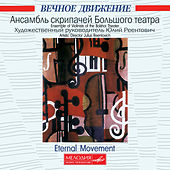 Play & Download Eternal Movement by The ensemble of violinists of the Bolshoi theatre | Napster