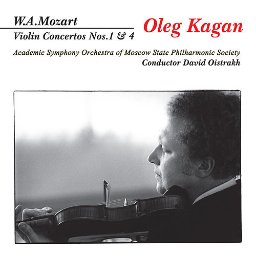 Play & Download Mozart: Violin Concertos Nos.1 & 4 by Oleg Kagan | Napster