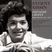 Play & Download Chopin: Piano Concertos Nos. 1 & 2 (Live) by Evgeny Kissin | Napster