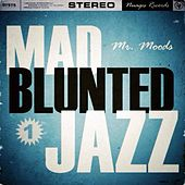 Play & Download Mad Blunted Jazz - EP by Mr. Moods | Napster