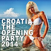 Play & Download Croatia The Opening Party 2014 - EP by Various Artists | Napster