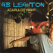 Play & Download Acapulco Night by G.B. Leighton | Napster